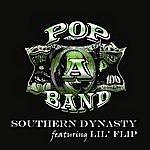 Southern Dynasty Pop A Band (Radio) [Feat. Lil' Flip]