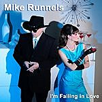 Mike Runnels I'm Falling In Love