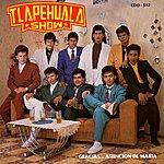 Tlapehuala Show Gracias...Asuncion De Maria