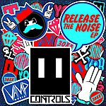 The Controls Release The Noise Ep
