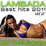 Latin Lambada On The Floor Best Hits, Vol. 2