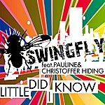 Swingfly Little DID I Know (Feat. Pauline And Christoffer Hiding ) (Radio Version)