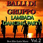 Latin Lambada Dancing Party: Best Hits Latin Music, Vol. 2 (Balli DI Gruppo)