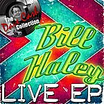 Bill Haley Bill Haley Live (Ep) - [The Dave Cash Collection]