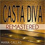 Maria Callas Casta Diva (55 Tracks Remastered)