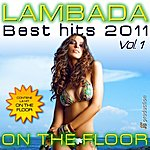 Latin Lambada On The Floor Best Hits, Vol. 1