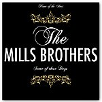 The Mills Brothers Some Of These Days