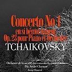 Orchestre De La Société Des Concerts Du Conservatoire Tchaïkovsky: Concerto No. 1 En Si Bémol Mineur, Op. 23 Pour Piano Et Orchestre