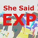 Exp She Said