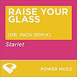 Starlet Raise Your Glass - Ep