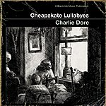 Charlie Dore Cheapskate Lullabyes