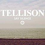 Tellison Say Silence (Heaven & Earth)