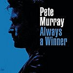 Pete Murray Always A Winner