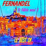 Fernandel Fernandel Et Félicie Aussi !! (Le Best Of)