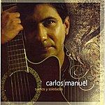 Carlos Manuel Sueños Y Soledades