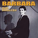 Barbara Barbara Chante Brassens Et Brel