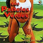 Los Pasteles Verdes 20 Grandes Exitos Vol. 2