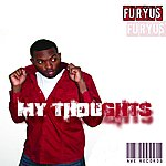 Furyus My Thoughts