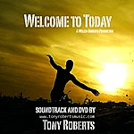 Tony Roberts Welcome To Today
