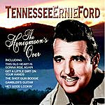 Tennessee Ernie Ford The Honeymoon's Over