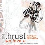 "Thrust ""We Love U"""