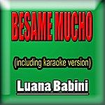 Luana Babini Besame Mucho (Including Karaoke Version)