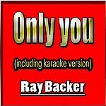 Ray Baker Only You (Including Karaoke Version)