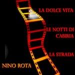 Nino Rota La Dolce Vita / Le Notti DI Cabiria / La Strada (Original Motion Picture Soudtrack)
