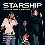 Starship Nothin's Gonna Stop Us Now