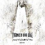 Dance Or Die Nostradamnation B.O.N.U.S.