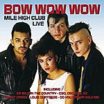 Bow Wow Wow Mile High Club - Live
