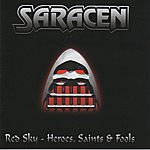 Saracen Red Sky And Heroes, Saints & Fools