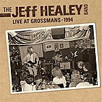 The Jeff Healey Band Live At Grossman's
