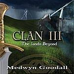 Medwyn Goodall Clan 3 - The Lands Beyond