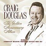 Craig Douglas The Golden Anniversary Album