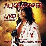 Alice Cooper Nobody Likes Me