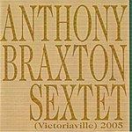 Anthony Braxton Sextet (Victoriaville) 2005