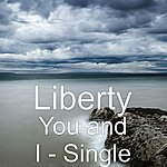 Liberty You And I - Single