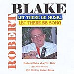 Robert Blake Let There Be Music, Let There Be Song