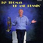 Jay Thomas Up And Runnin'