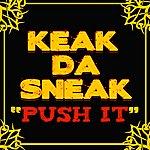 Keak Da Sneak Push It