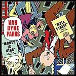 Van Dyke Parks Wall Street/Money Is King