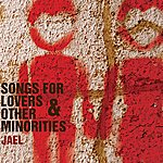 Jael Songs For Lovers And Other Minorities