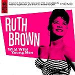 Ruth Brown Wild Wild Young Men