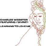 Charles Webster Learning To Love Me