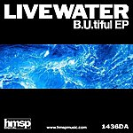 Livewater B.U.Tiful Ep
