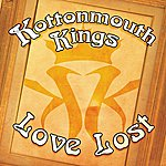 Kottonmouth Kings Love Lost