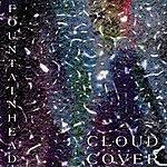 Fountainhead Cloud Cover