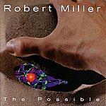 Robert Miller The Possible