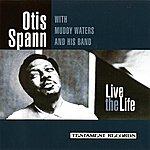 Otis Spann Live The Life